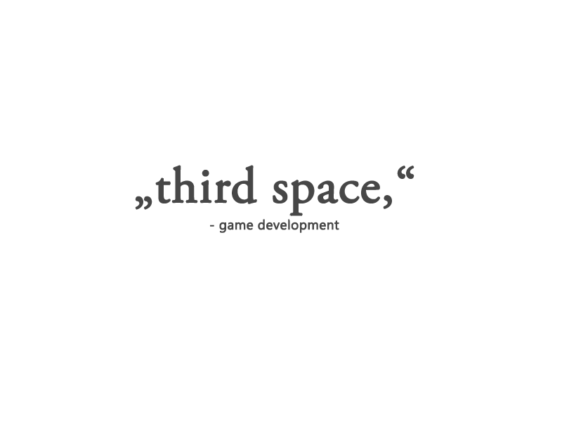 """third space,"" - Game Development"